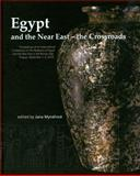 Egypt and the near East - the Crossroads : Proceedings of an International Conference on the Relations of Egypt and the near East in the Bronze Age, Prague, September 1-3 2010, , 8073083620