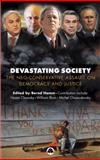 Devastating Society : The Neo-Conservative Assault on Democracy and Justice, Hamm, Bernd, 0745323626