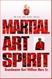 Martial Arts Spirit, Marx, Karl W., 0974633623