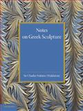 Notes on Greek Sculpture, Charles Walston, 1107663628