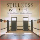 Stillness and Light : The Silent Eloquence of Shaker Architecture, Plummer, Henry, 0253353629