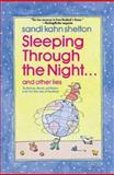 Sleeping Through the Night...and Other Lies, Sandi Kahn Shelton and Shelton Kahn Shelton, 0312203624