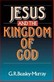 Jesus and the Kingdom of God, Beasley-Murray, George Raymond, 0802803628
