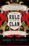 The Rule of the Clan, Mark S. Weiner, 125004362X