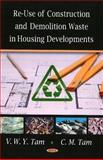 Re-Use of Construction and Demolition Waste in Housing Developments, Tam, V. M. and Tam, C. M., 1604563621