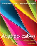 Atando Cabos : Curso Intermedio de Español, Gonzales and González-Aguilar, María, 0205203620