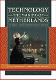 Technology and the Making of the Netherlands : The Age of Contested Modernization, 1890-1970, , 0262013622