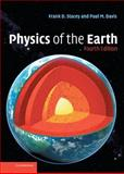 Physics of the Earth, Stacey, Frank D. and Davis, Paul M., 0521873622