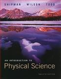 Introduction to Physical Sciences, Shipman, James and Wilson, Jerry D., 0538493623