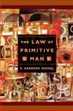 The Law of Primitive Man : A Study in Comparative Legal Dynamics, Hoebel, E. Adamson, 0674023625