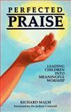 Perfected Praise, Richard Malm, 0914903624