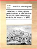 Strictures, in Verse, on the Performances at the Theatre-Royal, Norwich Towards the Close of the Season Of 1799, See Notes Multiple Contributors, 1170223621