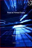 Trust in Virtual Teams : Organization, Strategies and Assurance for Successful Projects, Wise, Thomas P., 1409453626