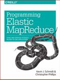 Programming Elastic MapReduce : Using Aws Services to Build an End-to-End Application, Schmidt, Kevin and Phillips, Christopher, 1449363628