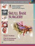 Skull Base Surgery, Snyderman, Carl and Gardner, Paul, 1451173628