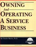 Owning and Operating a Service Business, Martin, Charles L., 156052362X