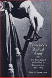 Tennessee's Radical Army : The State Guard and Its Role in Reconstruction, 1867-1869, Severance, Ben H., 1572333626