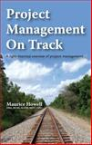 Project Management on Track, Maurice Howell, 1905823622