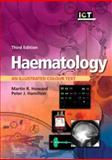Haematology : An Illustrated Colour Text, Howard, Martin R. and Hamilton, Peter J., 0443103623