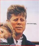 John Fitzgerald Kennedy, Phaidon Press Editors, 0714843628