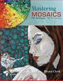 Mastering Mosaics, Rayna Clark, 0764343629