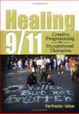 Healing 9/11 : Creative Programming by Occupational Therapists, Precin, Pat, 0789023628