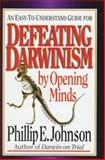 Defeating Darwinism by Opening Minds, Johnson, Phillip E., 0830813624