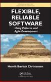 Flexible, Reliable Software : Using Patterns and Agile Development, Christensen, Henrik B., 1420093622