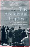 The Accidental Captives, Carolyn Gossage, 1459703626
