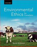 Environmental Ethics for Canadians, Williston, Byron, 0195433637