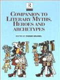 Companion to Literary Myths, Heroes and Archetypes, , 0415133637