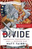 The Divide, Matt Taibbi, 0812983637