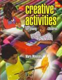 Creative Activities for Young Children, Mayesky, Mary E., 0827383630