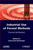 Industrial Used of Formal Method : Formal Verification, Boulanger, Jean-Louis, 1848213638