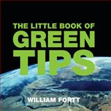 The Little Book of Green Tips, William Fortt, 1904573630