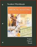 Workbook for Medical Assisting : Foundations and Practices, Frazier, Margaret Schell and Malone, Christine, 0135023637