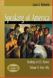 Speaking of America Vol. II : Readings in U. S. History since 1865, Belmonte, Laura A., 0155063634