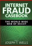 Internet Fraud Casebook : The World Wide Web of Deceit, , 0470643633