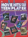 Movie Hits for the Teen Player Arr Coates Easy Piano, Dan Coates, 0757913636