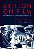 Britton on Film : The Complete Film Criticism of Andrew Britton, Britton, Andrew, 081433363X