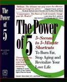 Power of Five : Hundreds of 5-Second to 5-Minute Scientific Shortcuts to Ignite Your Energy, Burn Fat, Stop Aging and Revitalize Your Love Life, Bloomfield, Harold H. and Cooper, Robert K., 0875963633