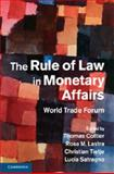 The Rule of Law in Monetary Affairs : World Trade Forum, , 1107063639