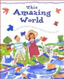 This Amazing World, Lois Rock, 156148363X