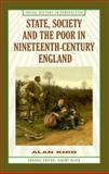 State, Society and the Poor in Nineteenth-Century England, Kidd, Alan J. and Kidd, Alan, 0312223633