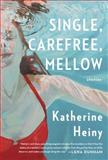 Single, Carefree, Mellow, Katherine Heiny, 0385353634