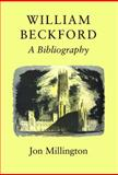 William Beckford : A Bibliography, Millington, Jon, 0953783634