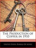 The Production of Copper In 1910, , 114154363X