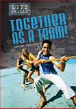 Together As a Team!, Louise Spilsbury, 1432913638
