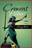 Cement Pillow, Jimmy James, 1479783633