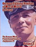 German Fighting Vehicles of World War II in Focus Volume 3, Ray Merriam, 1494843633